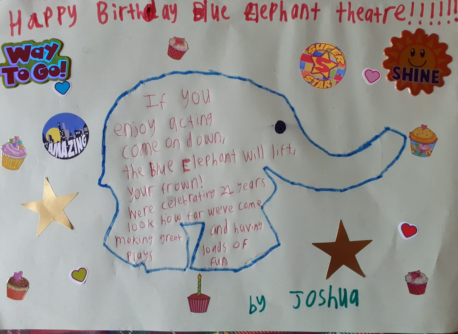 Entry reading Happy Birthday Blue Elephant Theatre!!! Beneath is an outline of en elephant, with a poem inside: If you enjoy acting come on down, The Blue Elephant will lift your frown! We're celebrating 21 years, look how far we've come, making great plays and having loads of fun